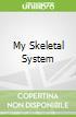 My Skeletal System