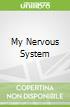 My Nervous System