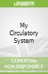 My Circulatory System
