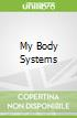 My Body Systems