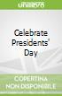 Celebrate Presidents' Day