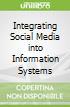 Integrating Social Media into Information Systems