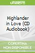 Highlander in Love (CD Audiobook)