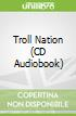 Troll Nation (CD Audiobook)