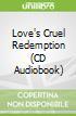 Love's Cruel Redemption (CD Audiobook)