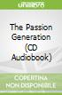The Passion Generation (CD Audiobook)