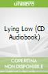 Lying Low (CD Audiobook)