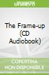 The Frame-up (CD Audiobook)