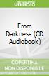 From Darkness (CD Audiobook)