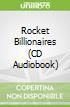 Rocket Billionaires (CD Audiobook)