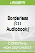 Borderless (CD Audiobook)