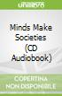 Minds Make Societies (CD Audiobook)