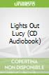 Lights Out Lucy (CD Audiobook)