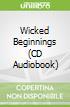 Wicked Beginnings (CD Audiobook)