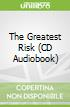 The Greatest Risk (CD Audiobook)