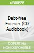 Debt-free Forever (CD Audiobook)