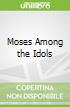 Moses Among the Idols