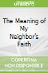 The Meaning of My Neighbor's Faith