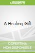 A Healing Gift