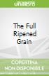 The Full Ripened Grain