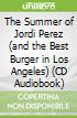 The Summer of Jordi Perez (and the Best Burger in Los Angeles) (CD Audiobook)