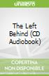 The Left Behind (CD Audiobook)