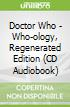 Doctor Who - Who-ology, Regenerated Edition (CD Audiobook)