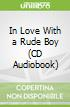 In Love With a Rude Boy (CD Audiobook)