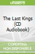 The Last Kings (CD Audiobook)