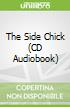 The Side Chick (CD Audiobook)