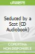 Seduced by a Scot (CD Audiobook)