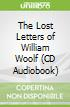 The Lost Letters of William Woolf (CD Audiobook)