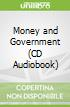 Money and Government (CD Audiobook)