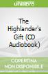 The Highlander's Gift (CD Audiobook)
