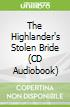 The Highlander's Stolen Bride (CD Audiobook)