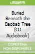 Buried Beneath the Baobab Tree (CD Audiobook)