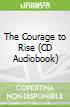 The Courage to Rise (CD Audiobook)