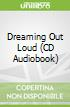 Dreaming Out Loud (CD Audiobook)