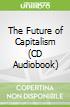 The Future of Capitalism (CD Audiobook)