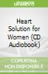 Heart Solution for Women (CD Audiobook)