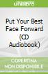 Put Your Best Face Forward (CD Audiobook)
