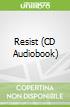 Resist (CD Audiobook)
