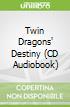 Twin Dragons' Destiny (CD Audiobook)