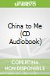 China to Me (CD Audiobook)