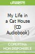 My Life in a Cat House (CD Audiobook)
