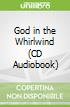 God in the Whirlwind (CD Audiobook)