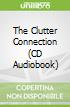 The Clutter Connection (CD Audiobook)
