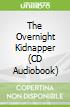 The Overnight Kidnapper (CD Audiobook)