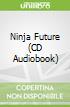 Ninja Future (CD Audiobook)