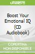 Boost Your Emotional IQ (CD Audiobook)